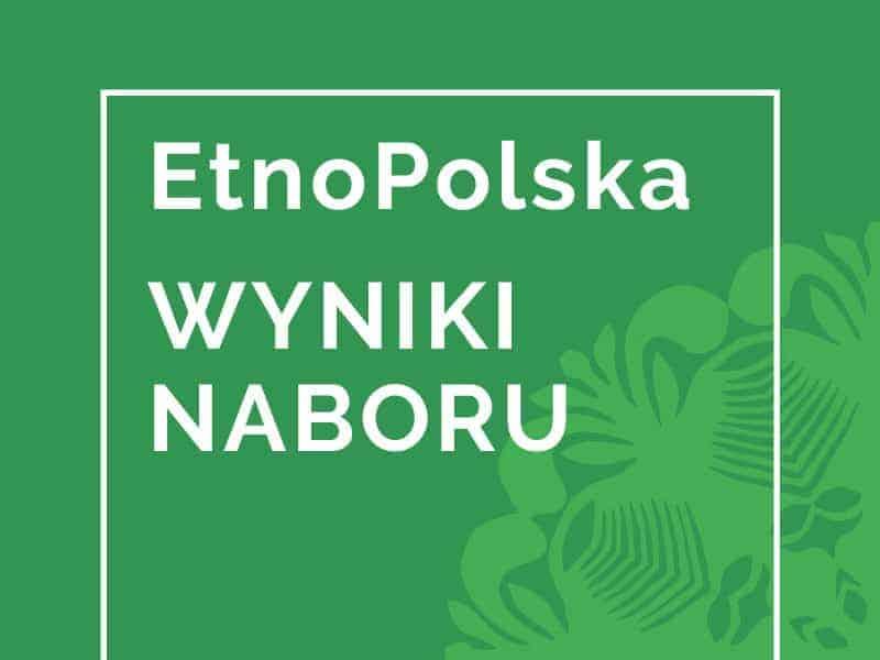 EtnoPolska 2019 – wyniki naboru