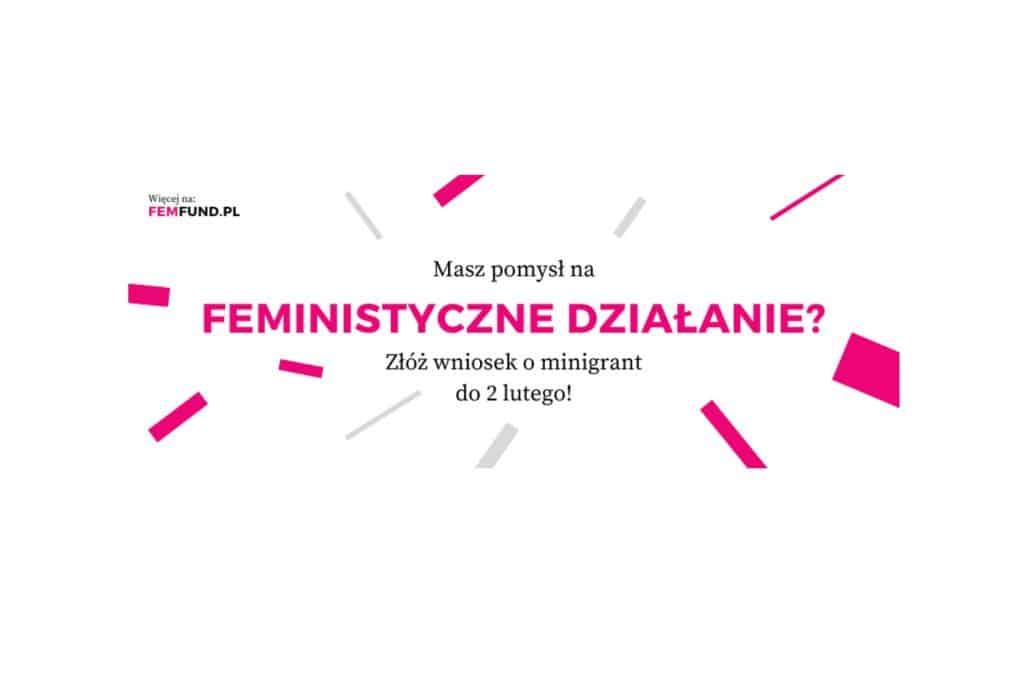 Trwa konkurs na feministyczne minigranty! Pomysły na działania można zgłaszać do 2 lutego 2020